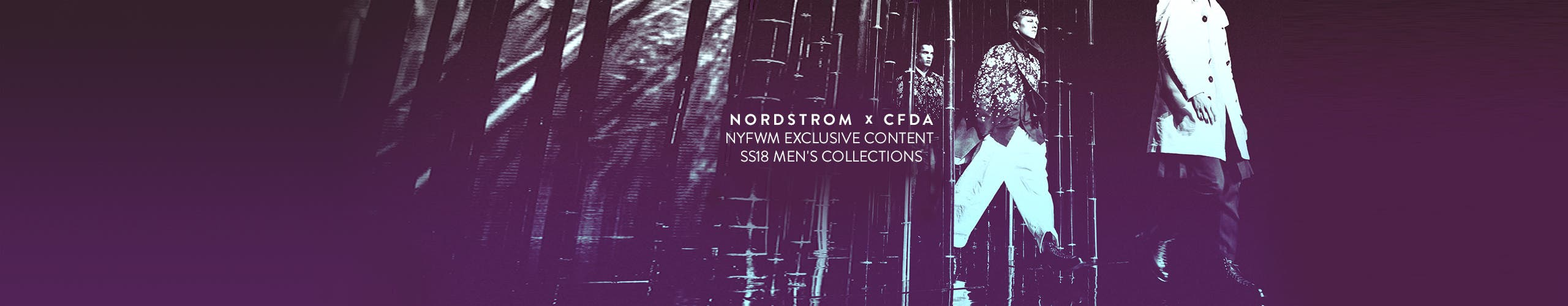 Nordstrom and CFDA, New York Fashion Week Men's Exclusives.