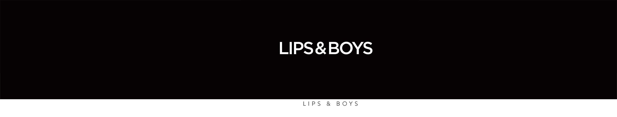 Lips and Boys.