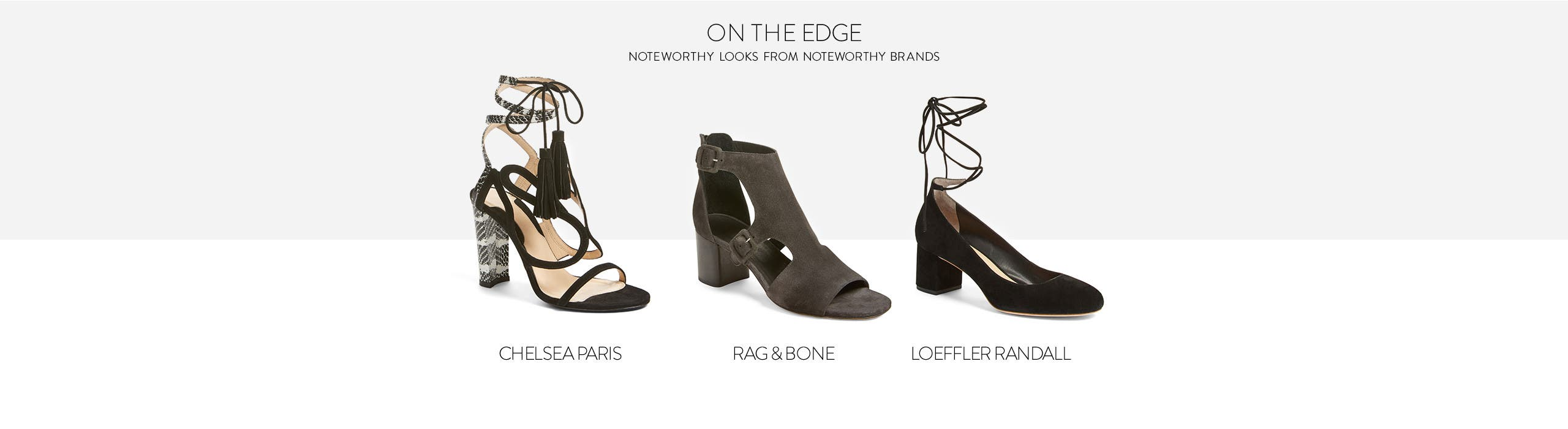 On the edge: noteworthy shoes from Chelsea Paris, rag & bone and Loeffler Randall.
