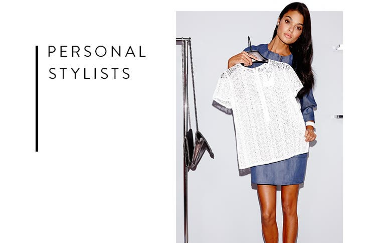 Personal Stylists.