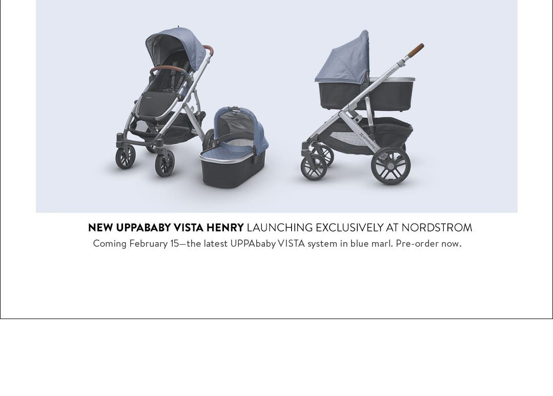 Coming February 15: new UPPAbaby VISTA Henry convertible stroller, launching exclusively at Nordstrom.