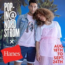 Pop-In@Nordstrom x Hanes Tees. August 18 to September 24.