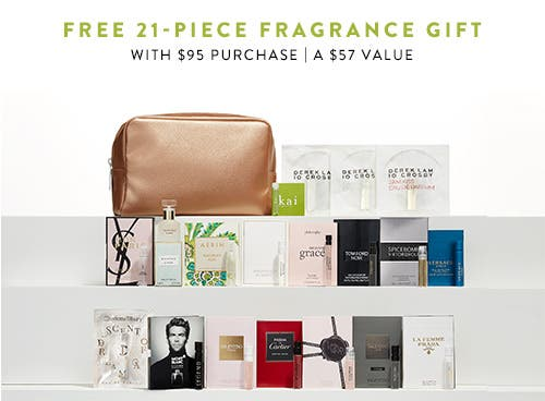 Free 21-piece gift with $95 women's fragrance purchase. A $57 value.
