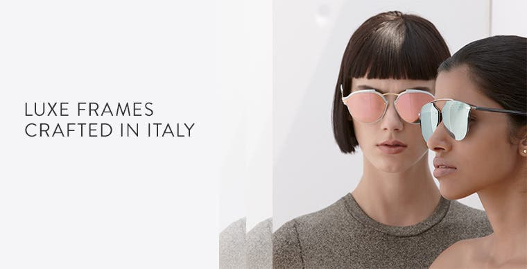 Luxe frames crafted in Italy.