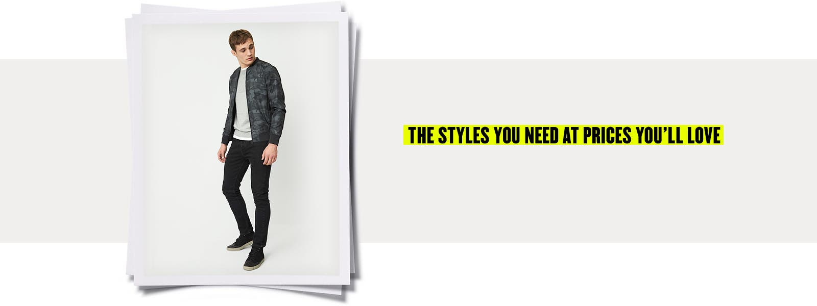 The men's trend styles you need at prices you'll love.