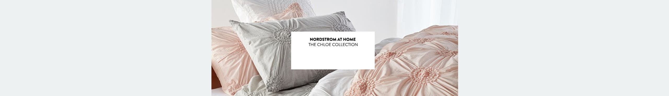 The Nordstrom at home Chloe bedding collection.