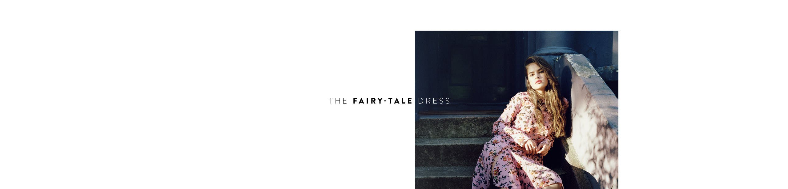 The fairy-tale dress.