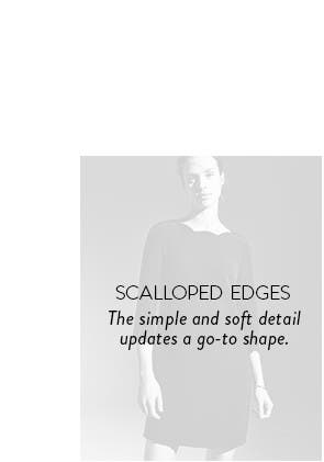 Scalloped edges: the simple and soft detail updates a go-to shape.