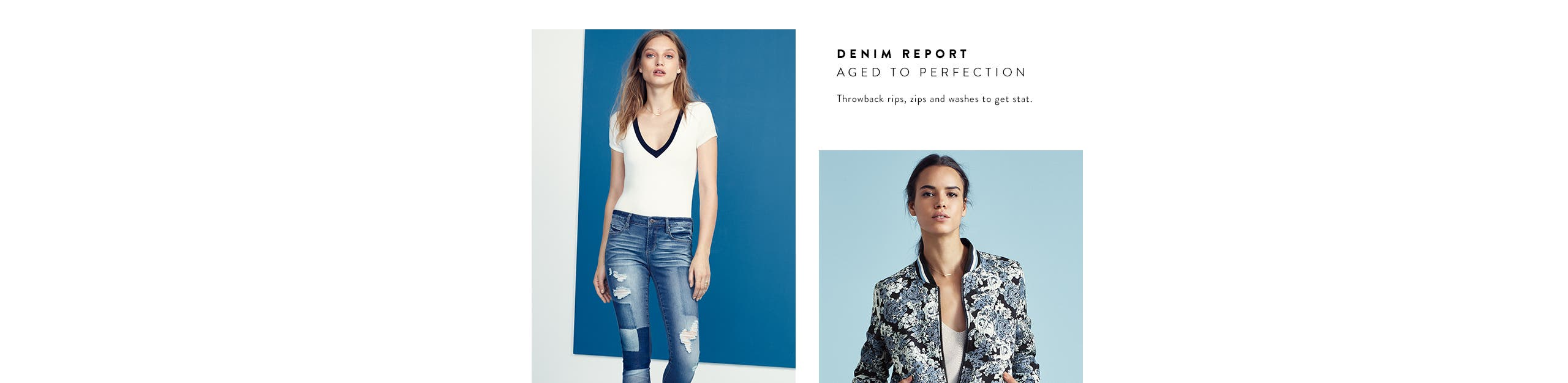 Denim report. Aged to perfection: women's jeans with vintage inspiration.