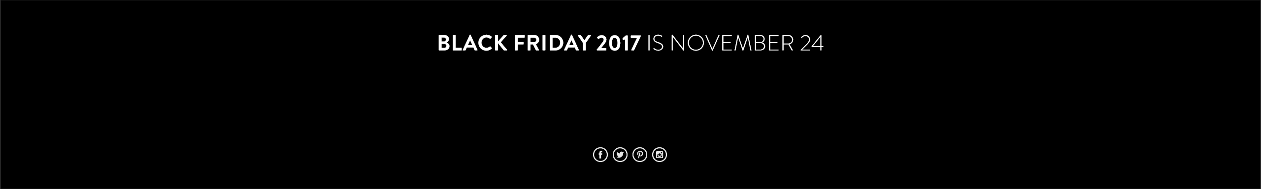 Black Friday 2017 is November 24.