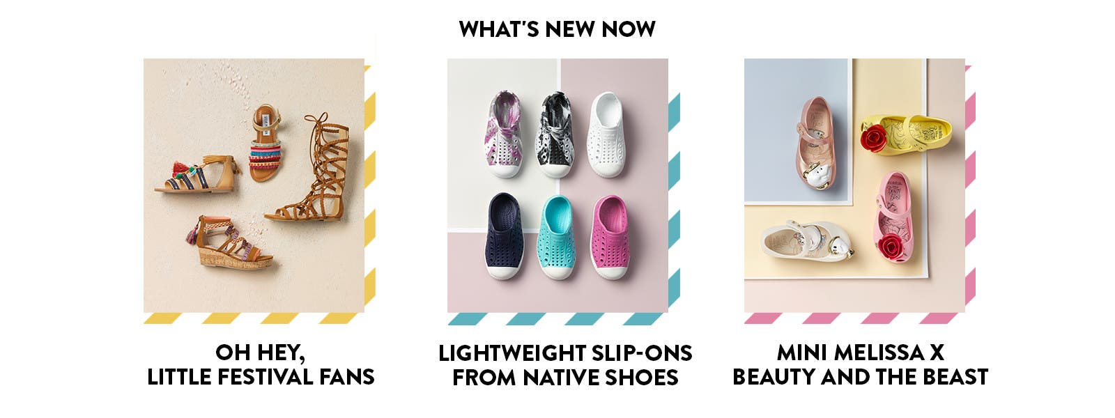 Girls' sandals for little festival fans. Girls' lightweight slip-ons, from Native Shoes and more. Girls' flats and mary janes from Mini Melissa x Beauty and the Beast and more kids' brands.