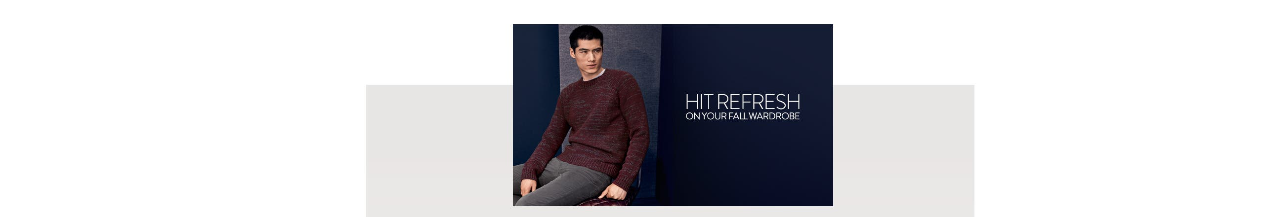 Hit refresh on your fall wardrobe.