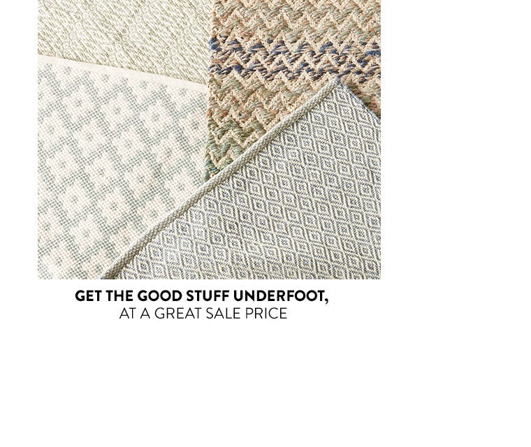 Get the good stuff underfoot: rugs on sale.