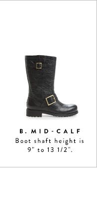 "Mid-calf boot shaft height is 9"" to 13 1/2""."