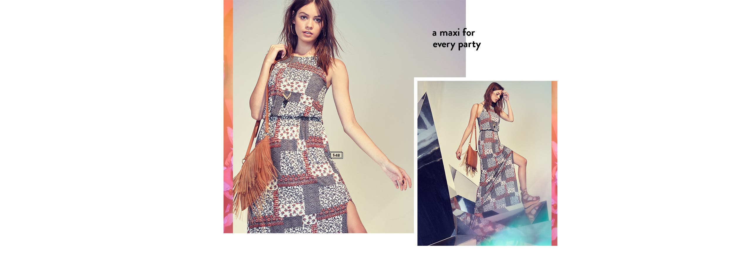 A maxi dress for every party.
