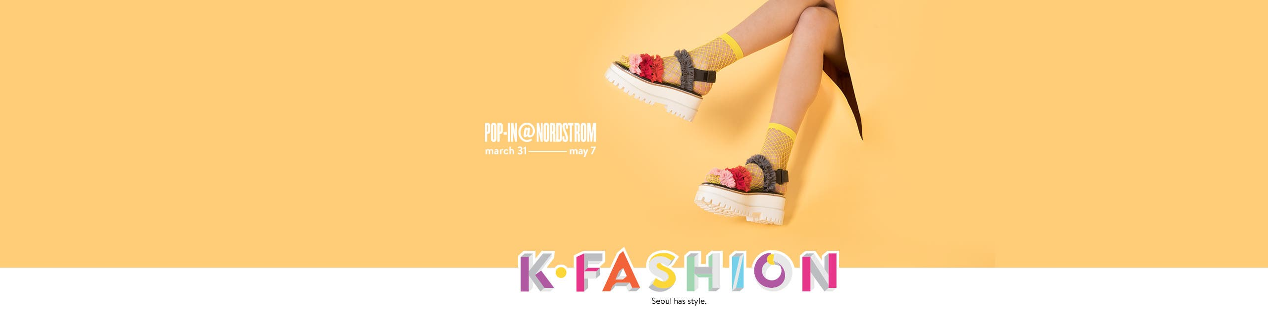 Pop-In@Nordstrom: KFASHION. March 31 to May 7, 2017.
