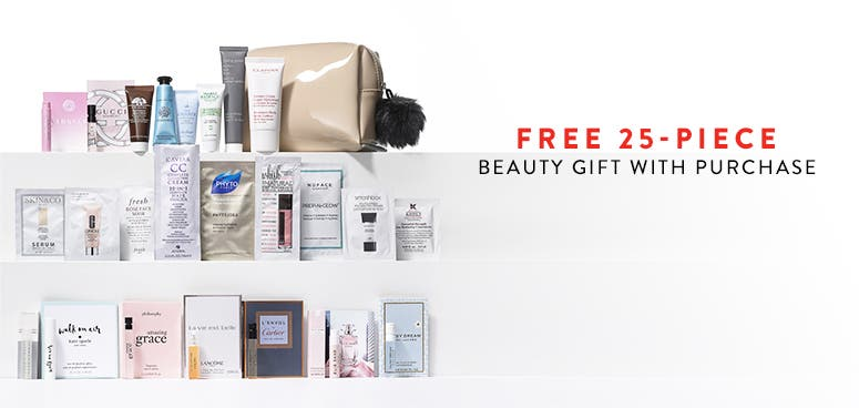 Free 25-piece gift with any $150 beauty or fragrance purchase. Spend $25 more and receive a bonus gift.