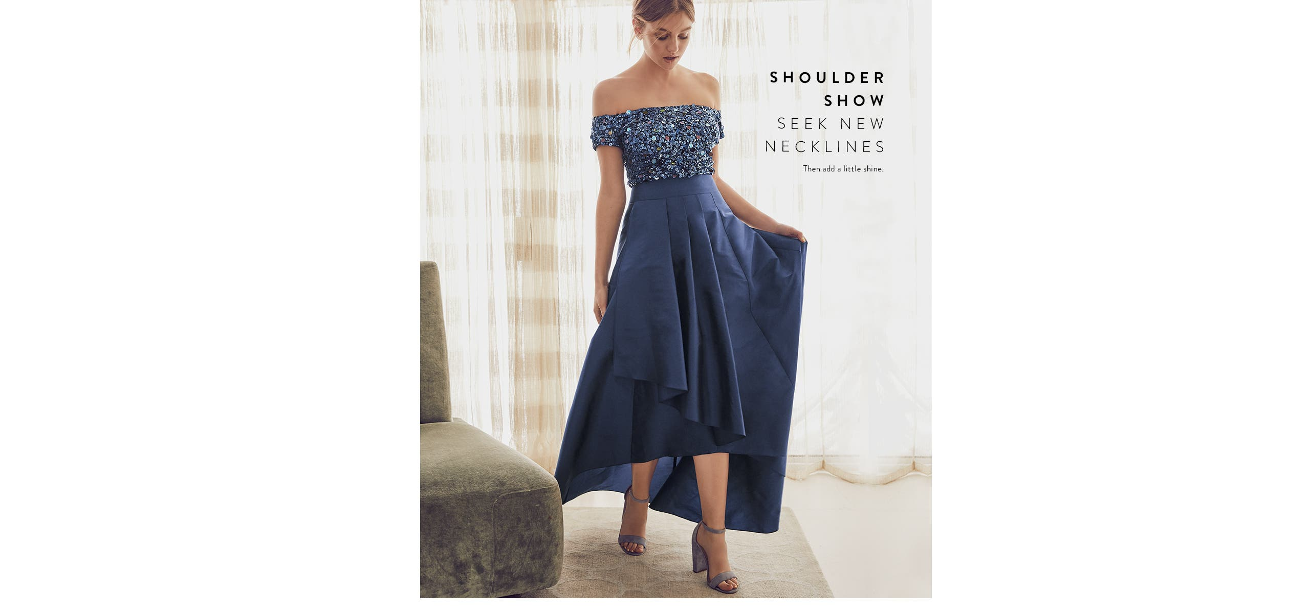 Off-the-shoulder prom dresses. Seek new necklines, then add a little shine.