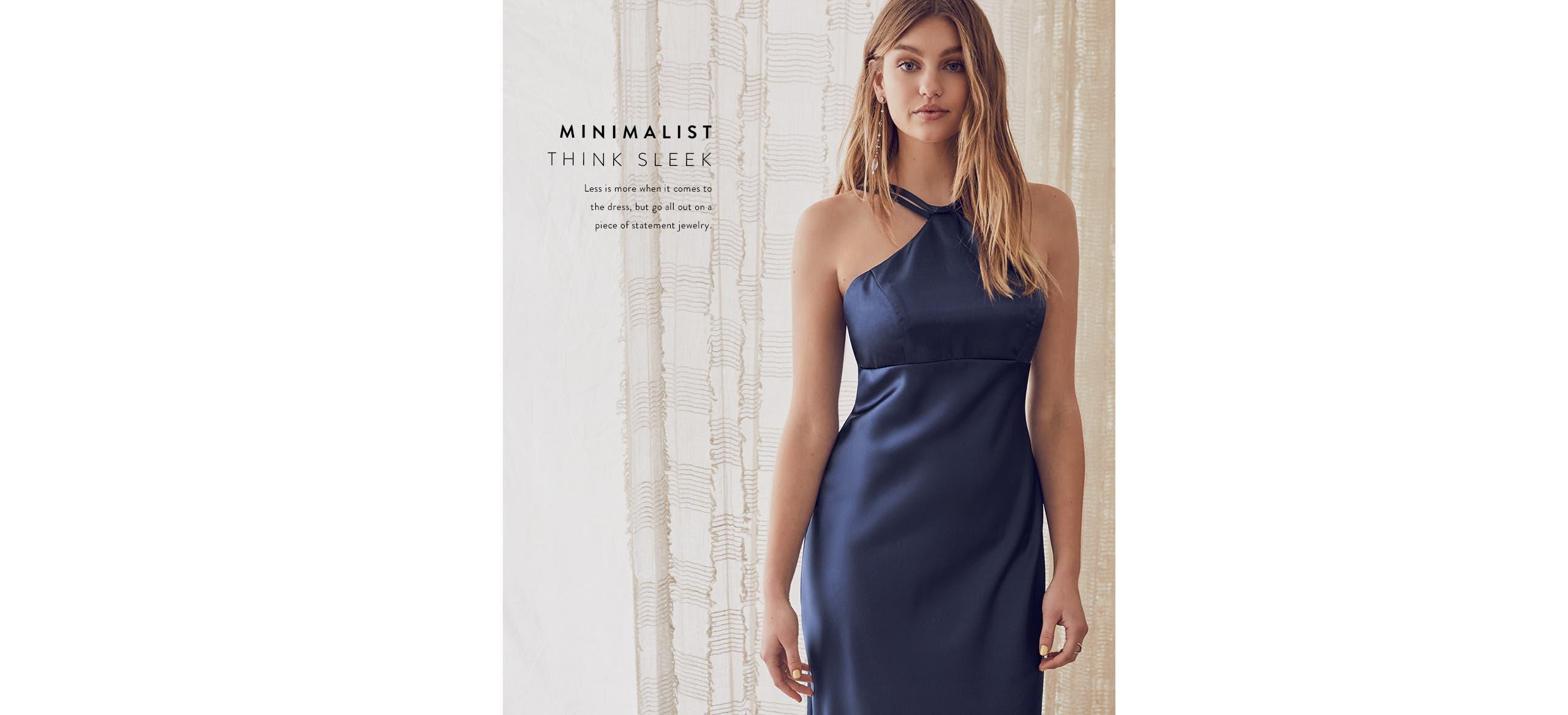 Minimalist prom dresses. Think sleek.