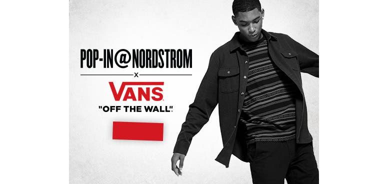 Pop-In@Nordstrom x Vans. August 5-September 4.