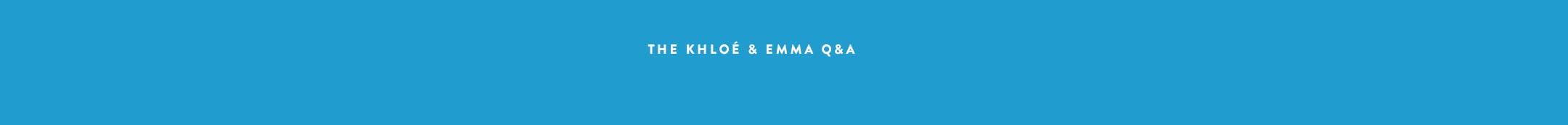 The Khloe and Emma Good American Q&A.