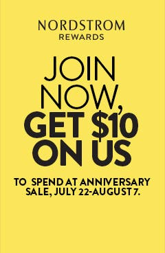 Join now, get $10 on us to spend at Anniversary Sale, July 22 to August 7.