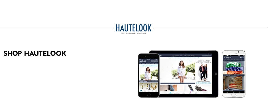 Shop HauteLook and Nordstrom Rack on your iPhone or iPad.