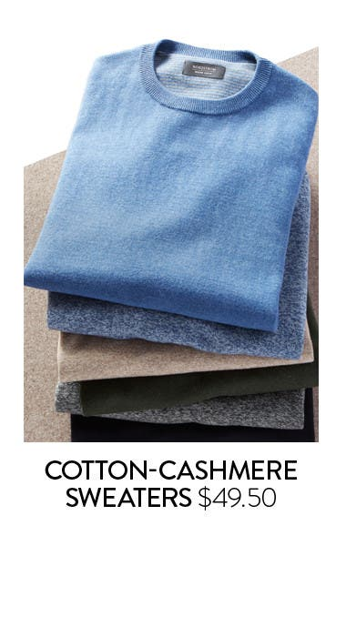 Cotton-cashmere sweaters $49.50.
