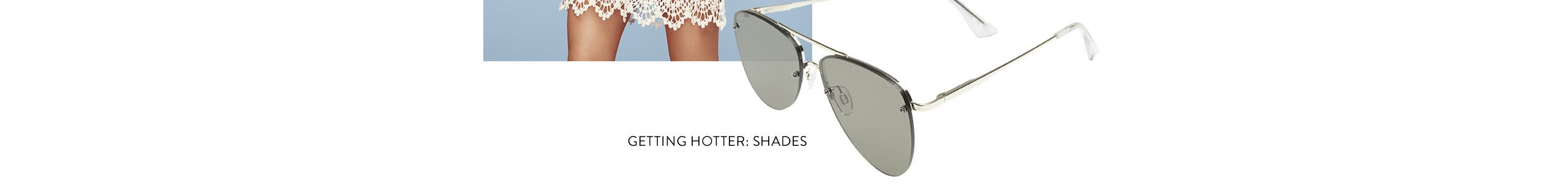 Getting hotter with women's shades.