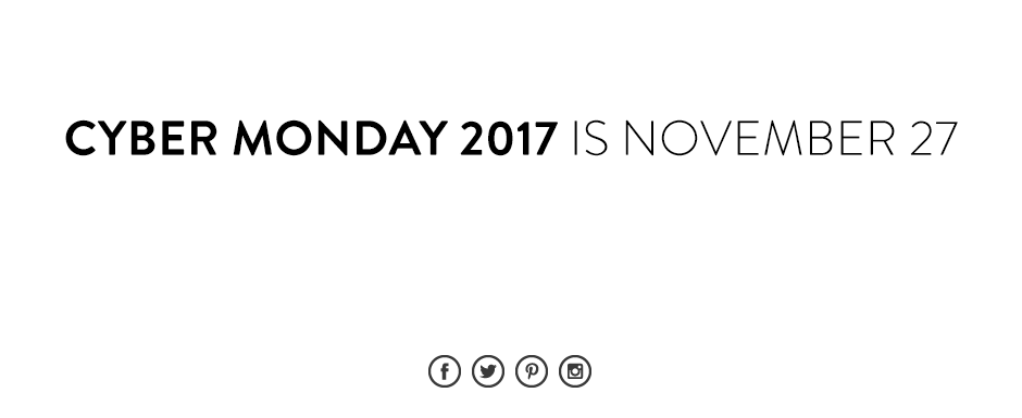 Cyber Monday 2017 is November 27.