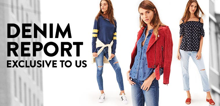 Denim report: exclusive to us.