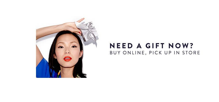Need a gift now? Buy online and pick up in store.