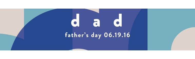 Father's Day is June 19, 2016.