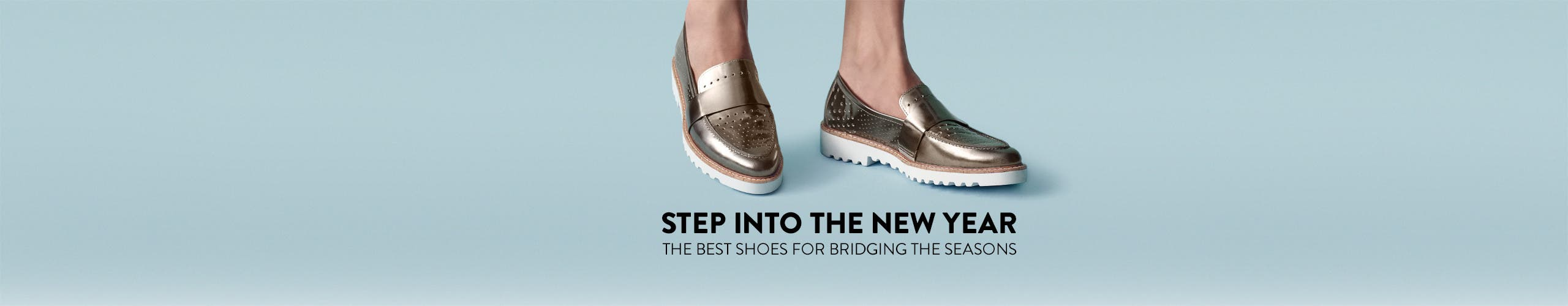 Step into the New Year. The best shoes for bridging the seasons.