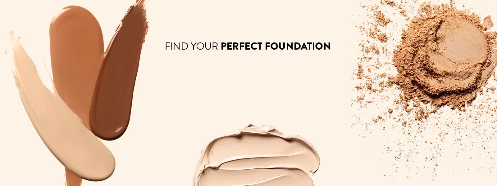 Find your perfect foundation.