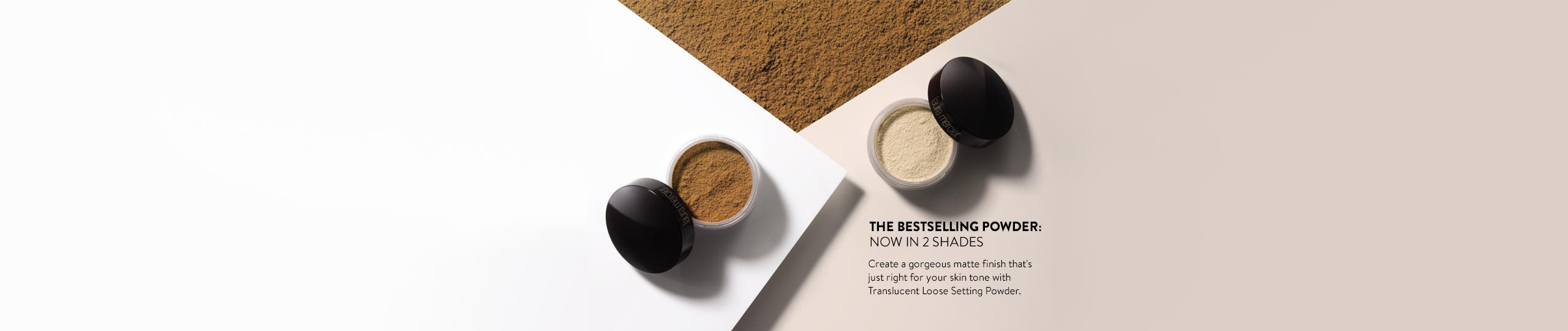 The bestselling powder: now in 2 shades.