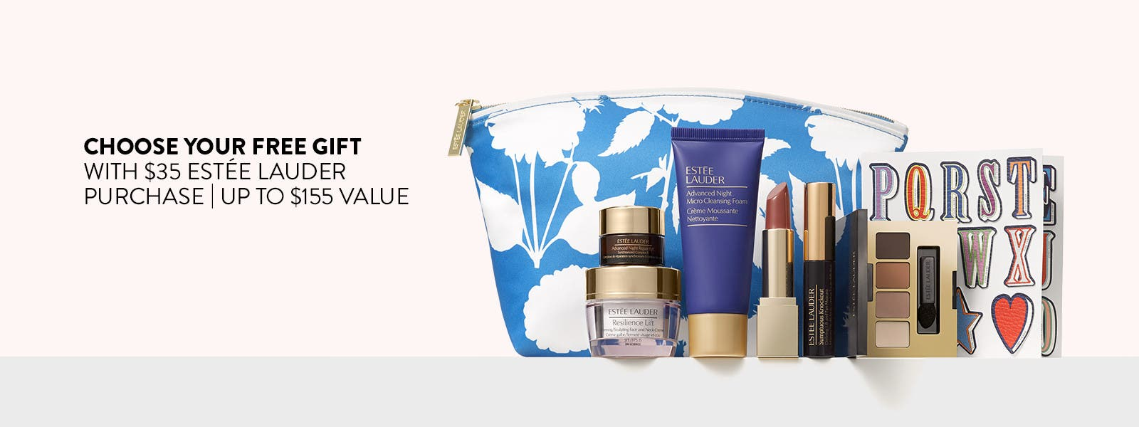Choose your free gift with $35 Estée Lauder purchase. Up to $155 value.