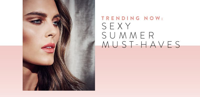 Trending now: sexy summer must-haves.