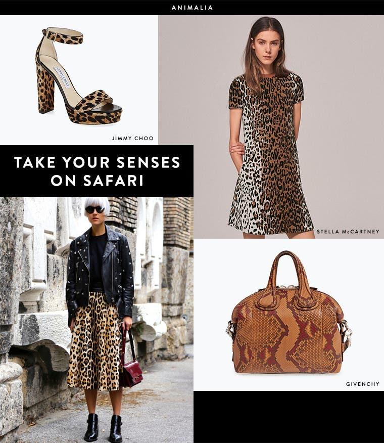 Take your senses on safari: designer animal prints and more.