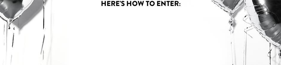 Here's how to enter.