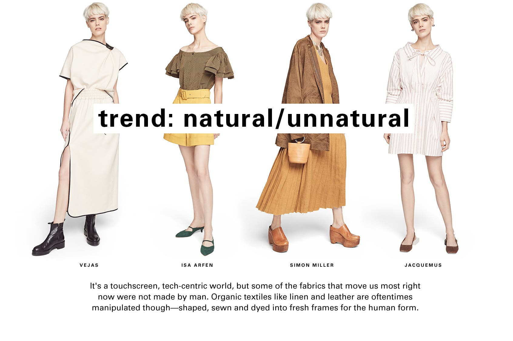 Spring trend from emerging designers: natural/unnatural. Mix organic and manmade materials.