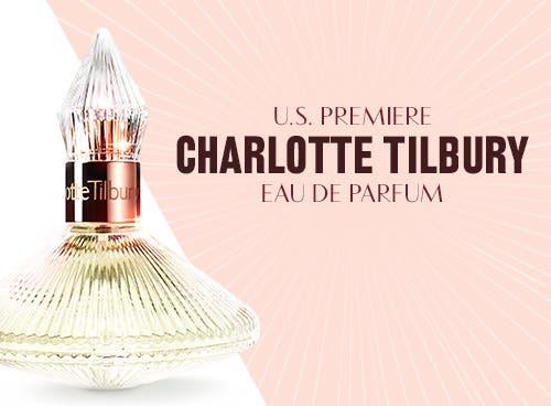 U.S. Premiere: Charlotte Tilbury eau de parfum.