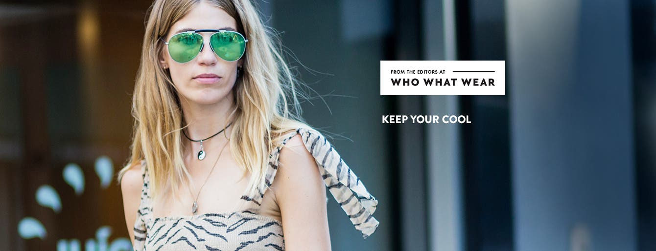 From the editors at Who What Wear: summer must-haves.