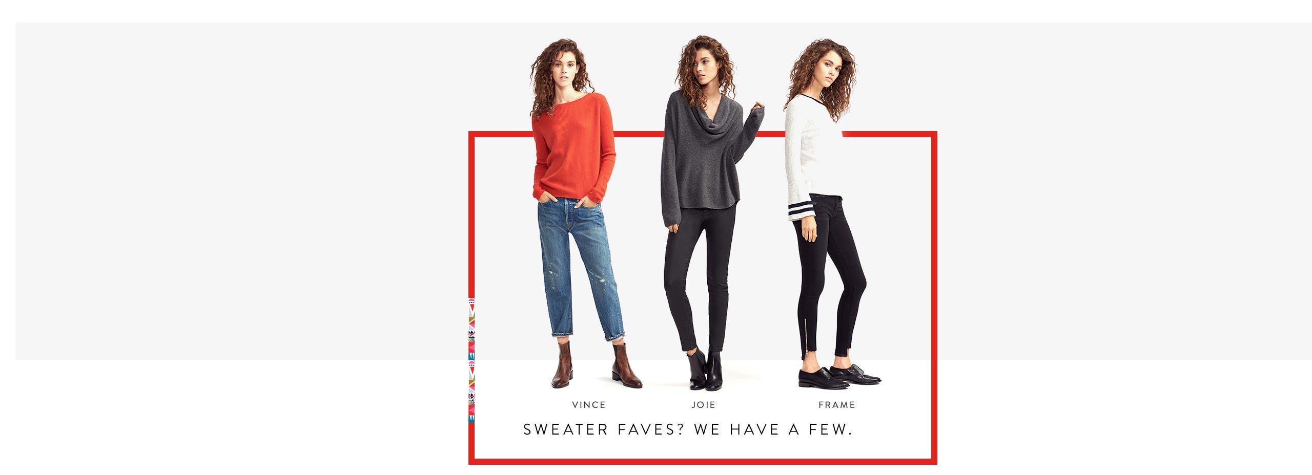 Sweater faves? We have a few from Vince, Joie, FRAME and more.