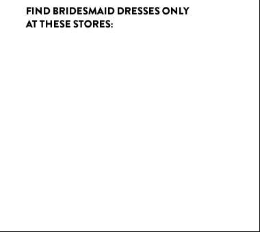 Find Topshop bridesmaid dresses only at these Nordstrom locations.