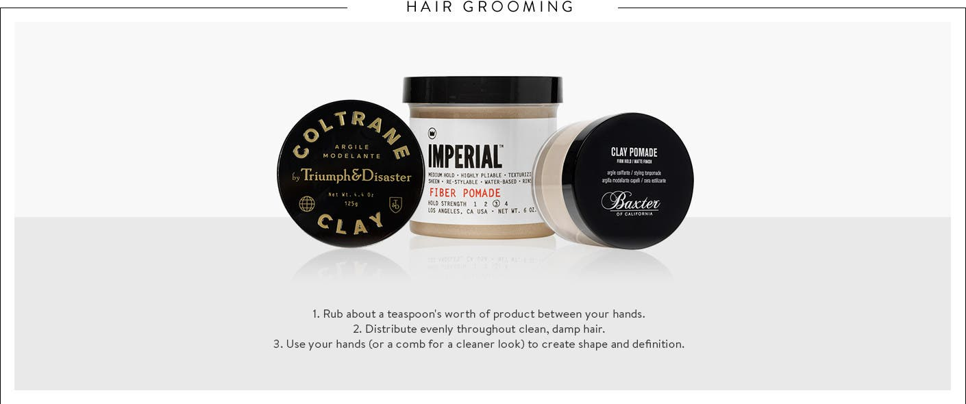 How to style your hair with pomades and clays.