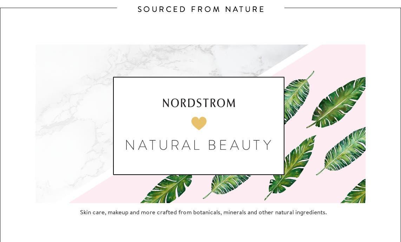 Nordstrom loves natural beauty.
