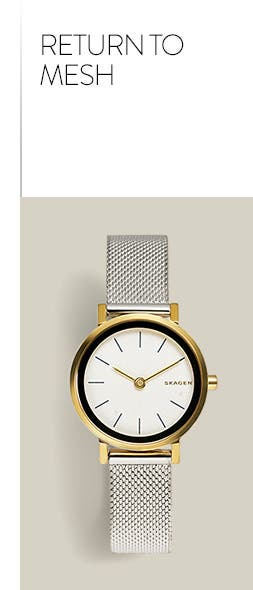 Return to mesh. Shop watches.