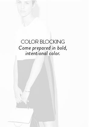 Color blocking: come prepared in bold, intentional color.