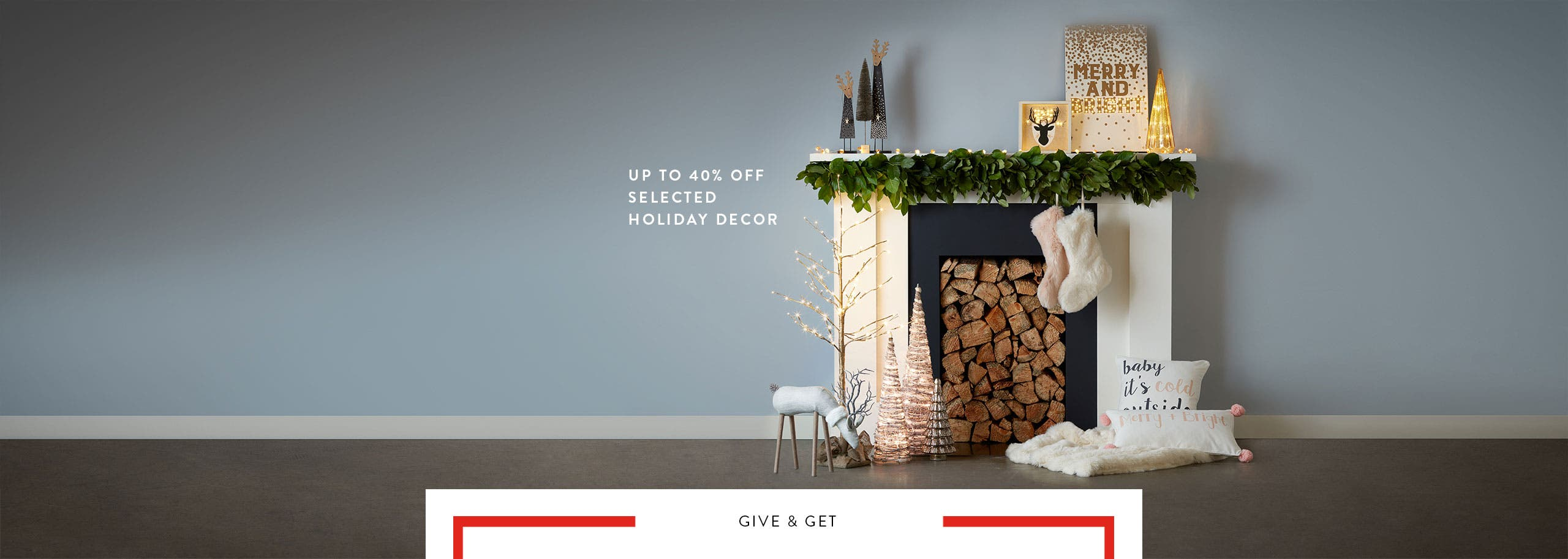 Save up to 40% on holiday decor.